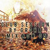 Club Session by Grcha (Mix No# 35)