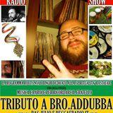 Iyahbingi radio show - Bro Addubba radio tribute