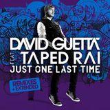 David Guetta ft Taped Rai - Just One Last Time (Tiesto Remix)