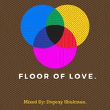Floor of Love.