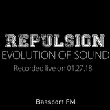 Repulsion Live From Bassport FM - Evolution of Sound [01.27.18]