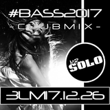 DJ Carlos MrSolo 3LM v 17 eps 12-26 BASS2017 Club Mix