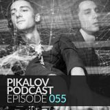 Pikalov - Podcast. Episode 055