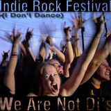 Indie Rock Festival (I Don't Dance)