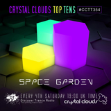 Space Garden - Crystal Clouds Top Tens 354 (Best of 2018)