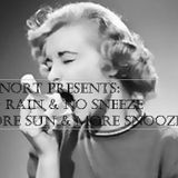Cunort Presents: No Rain No Sneeze - More Sun More Snooze