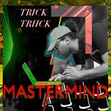 Dj Trick Triick - Mastermind
