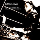 Stas Drive - Welcome Spring 2014 Exclusive Promo Mix [Rec. 24 feb 2014]