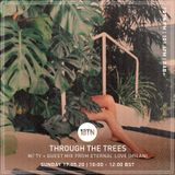 Ty - Through The Trees w/ Guest Mix from Eternal Love (Milan) - 17.05.2020
