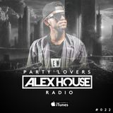Alex House - Party Lovers Radio #022