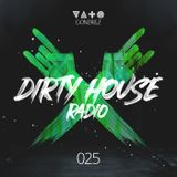 Dirty House Radio #025
