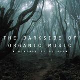 The Darkside of Organic Music