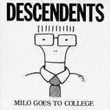 "Descendents ""Milo Goes to College""  Black Volvo, Revenge of the Psychotronic Man, Bad Brains, etc"