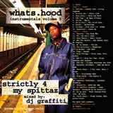 DJ Graffiti - What's Hood Instrumentals, Vol. 5: Strictly 4 My Spittaz