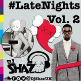 LateNights Vol. 2 Mix - DjShazUK
