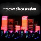 Uptown Disco Session #1