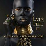 O. ISAYEVA - Let's Feel It (September 2016)