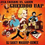 Luca Cassani Vs Gabin - GreeDoo Uap - Dj Sarcy Mashup Remix