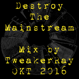 TweakerRay Mix: Destroy The Mainstream OCT 2016