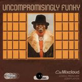 uncompromisingly funky