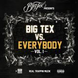 Big Tex vs. Everybody - Vol. 1