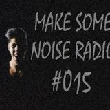 MAKE SOME NOISE #015