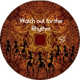 Watch out for the Rhythm