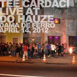 Tee Cardaci - Live at Do Hauze @ Dama de Ferro (Rio de Janeiro)