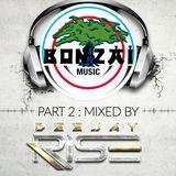 BONZAI 2 EME PARTIE