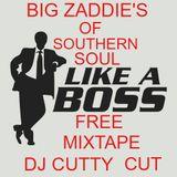 DJ CUTTY CUT...BIG ZADDIES OF SOUTHERN SOUL...ALL BOSS UP !!!