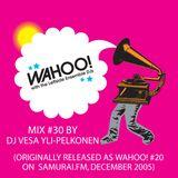 Wahoo! 30 - DJ Vesa Yli-Pelkonen - Samurai FM mix #20 from December 2005