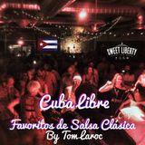 Favoritos de Salsa Clásica- Cuba Libre @SweetLiberty