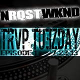 NRQSTWKND TRVP TUESDAY EP. 1 (7-23-13)