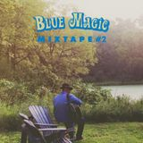 Blue Magic Mixtape #2
