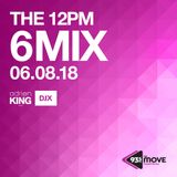 DJX - 93.5 THE MOVE - 12PM 6 MIX - JUNE 8, 2018