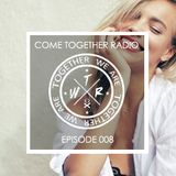 COME TOGETHER RADIO - EPISODE 008