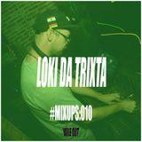 #MIXUPS Mix Series 010 - Loki Da Trixta (Mexico)  - Wile Out