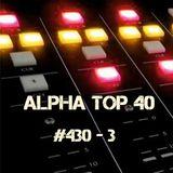 Alpha Top 40 #430 - 3
