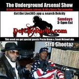 The Underground Arsenal Show with Special Guests Str8 Shootaz