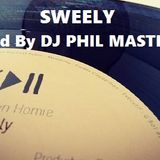 SWEELY Mixed By DJ PHIL MASTER D