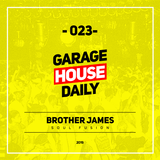 Garage House Daily #023 Brother James