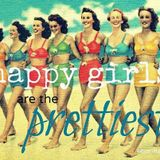 Happy Girls are the Prettiest...