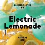 ELECTRIC LEMONADE mixed by DJ BTR