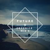 Future V - Cryonics Mix 4