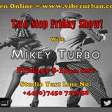 TWO STEP FRIDAY SHOW LIVE ON VIBEZ URBAN 13 10 2017