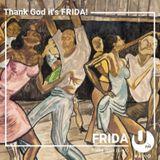 Thank God It's FRIDA! #6