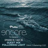 Following Light guest mix for Tim Benjamin [Encore] 20.07.2018