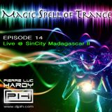 PLH - Magic Spell of Trance Episode 014 : Live at SinCity Madagascar II