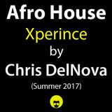 Afro House Xperince by Chris DelNova (Summer 2017)