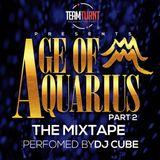 AGE OF AQUARIUS PART2 BY DJ CUBE #teamturntke